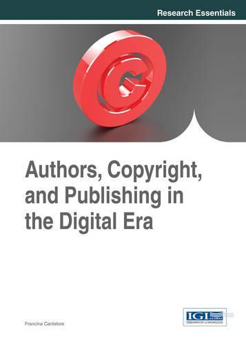 Authors, Copyright, and Publishing in the Digital Era (Hardback)