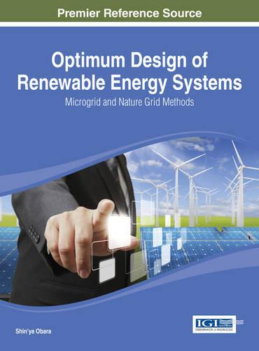 Optimum Design of Renewable Energy Systems: Microgrid and Nature Grid Methods (Hardback)