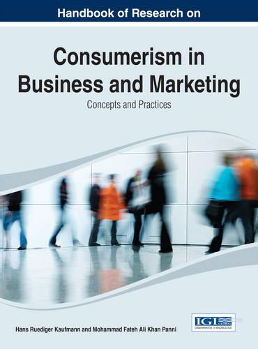 Handbook of Research on Consumerism in Business and Marketing: Concepts and Practices (Hardback)