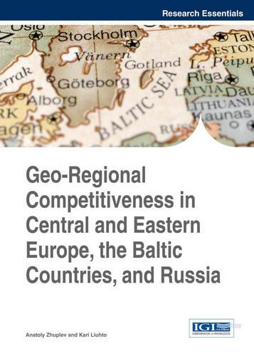 Geo-Regional Competitiveness in Central and Eastern Europe, the Baltic Countries, and Russia - Research Essentials (Hardback)