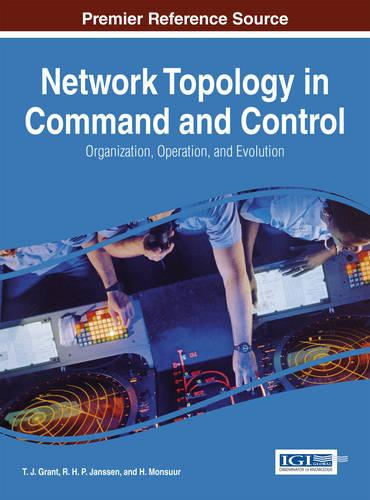 Network Topology in Command and Control: Organization, Operation, and Evolution (Hardback)