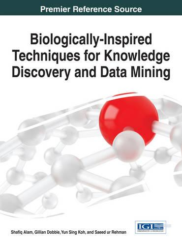 Biologically-Inspired Techniques for Knowledge Discovery and Data Mining - Advances in Data Mining and Database Management (Hardback)
