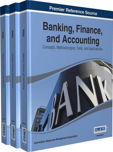 Banking, Finance, and Accounting: Concepts, Methodologies, Tools, and Applications (Hardback)