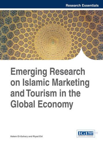 Emerging Research on Islamic Marketing and Tourism in the Global Economy - Research Essentials Collection (Hardback)
