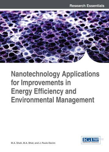 Nanotechnology Applications for Improvements in Energy Efficiency and Environmental Management - Advances in Environmental Engineering and Green Technologies (Hardback)