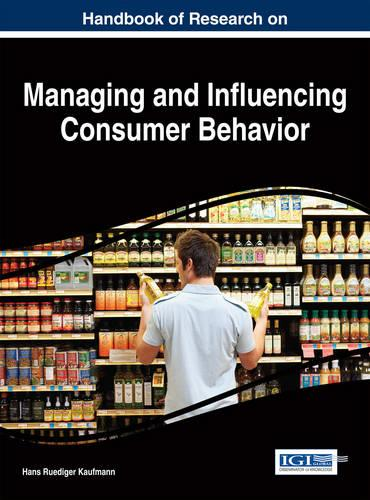 Handbook of Research on Managing and Influencing Consumer Behavior (Hardback)