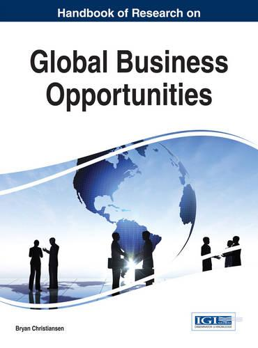 Handbook of Research on Global Business Opportunities (Hardback)