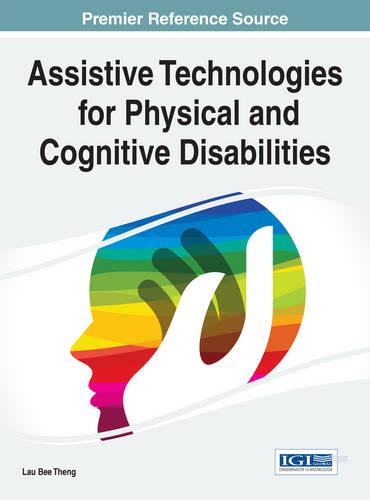 Assistive Technologies for Physical and Cognitive Disabilities (Hardback)