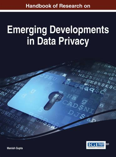 Handbook of Research on Emerging Developments in Data Privacy (Hardback)