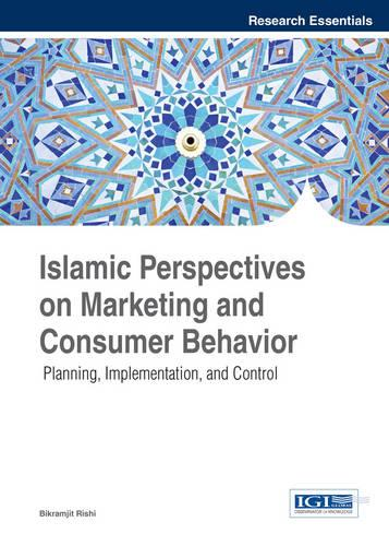 Islamic Perspectives on Marketing and Consumer Behavior: Planning, Implementation, and Control - Research Essentials Collection (Hardback)