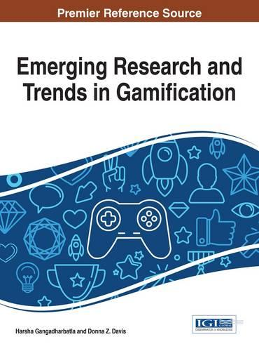 Emerging Research and Trends in Gamification - Advances in Multimedia and Interactive Technologies (Hardback)