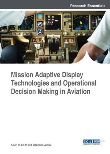 Mission Adaptive Display Technologies and Operational Decision Making in Aviation (Hardback)