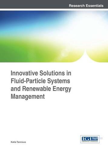 Innovative Solutions in Fluid-Particle Systems and Renewable Energy Management (Hardback)