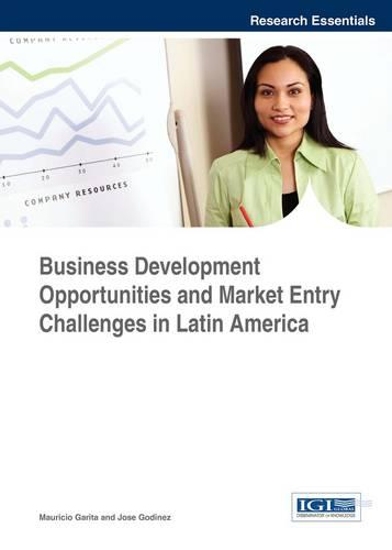 Business Development Opportunities and Market Entry Challenges in Latin America (Hardback)