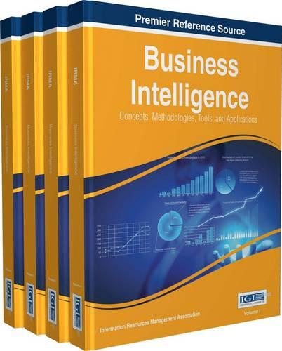 Business Intelligence: Concepts, Methodologies, Tools, and Applications (Hardback)