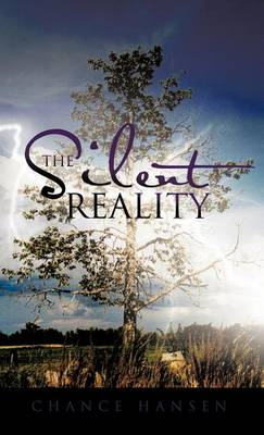 The Silent Reality (Hardback)