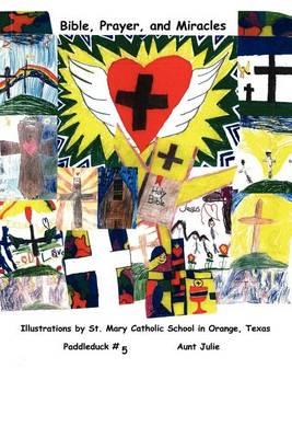Bible, Prayer, and Miracles: Paddleduck #5 (Paperback)