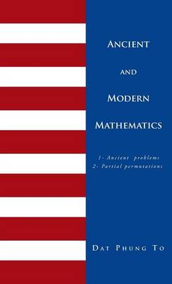 Ancient and Modern Mathematics: 1 - Ancient Problems 2 - Partial Permutations (Hardback)