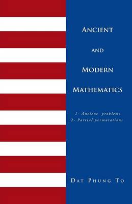 Ancient and Modern Mathematics: 1 - Ancient Problems 2 - Partial Permutations (Paperback)