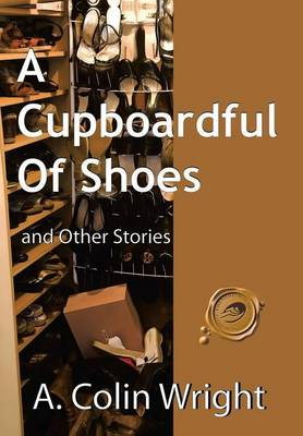 A Cupboardful of Shoes: And Other Stories (Hardback)