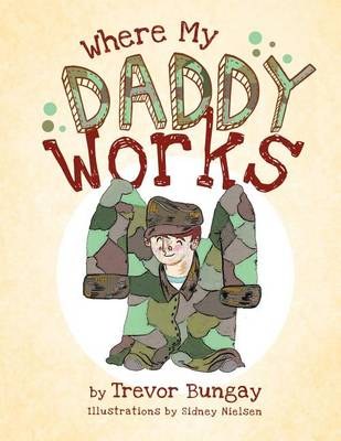Where My Daddy Works (Paperback)