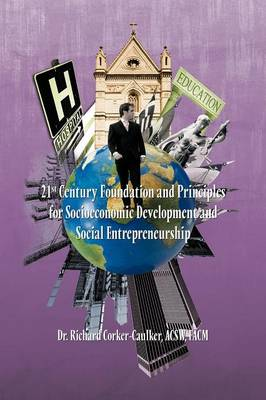 21st Century Foundation and Principles for Socioeconomic Development and Social Entrepreneurship (Paperback)