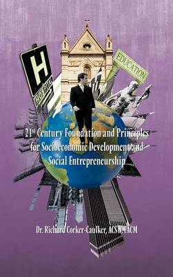 21st Century Foundation and Principles for Socioeconomic Development and Social Entrepreneurship (Hardback)