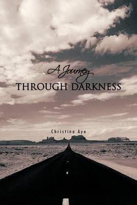 A Journey Through Darkness (Paperback)