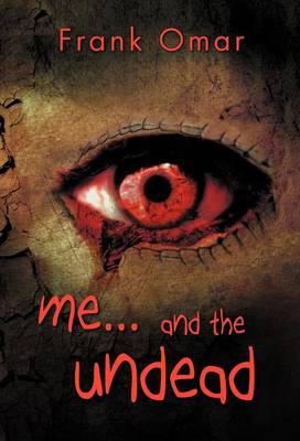 Me...and the Undead (Hardback)