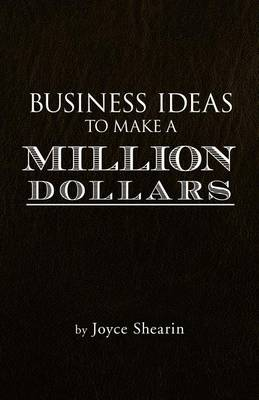 Business Ideas to Make a Million Dollars (Paperback)