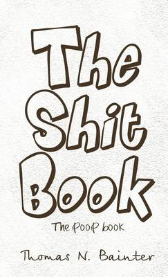 The Shit Book: The Poop Book (Hardback)