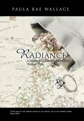 Radiance a Mallory O'Shaughnessy Novel: Volume 5 (Hardback)