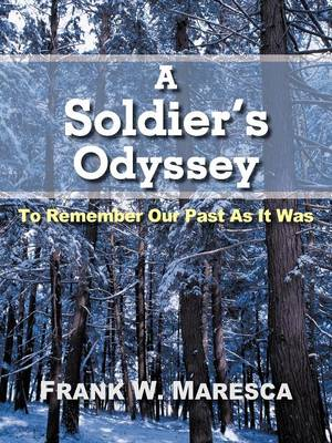 A Soldier's Odyssey: To Remember Our Past as It Was (Paperback)