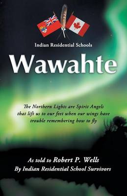 Wawahte: Subject: Canadian Indian Residential Schools (Paperback)