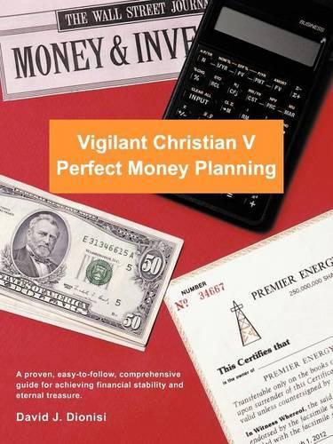 Vigilant Christian V: Perfect Money Planning (Paperback)