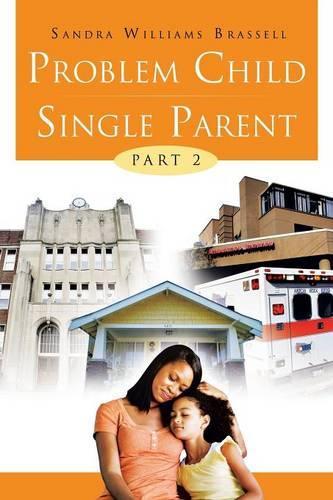 Problem Child Single Parent: Part II (Paperback)