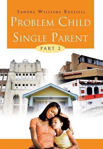 Problem Child Single Parent: Part II (Hardback)