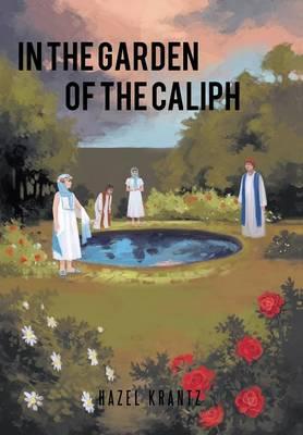 In the Garden of the Caliph (Hardback)