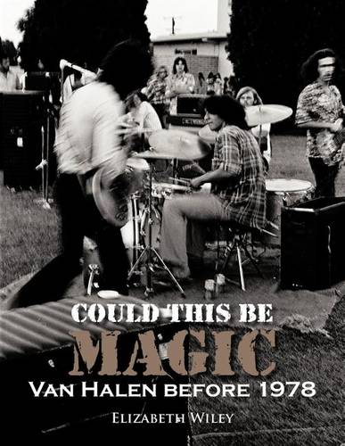 Could This Be Magic: Van Halen Before 1978 (Paperback)