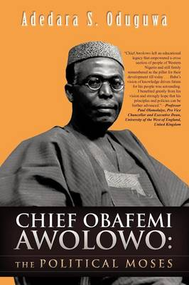 Chief Obafemi Awolowo: The Political Moses (Paperback)