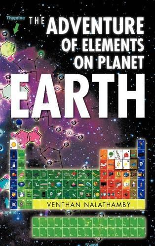The Adventure of Elements on Planet Earth (Hardback)