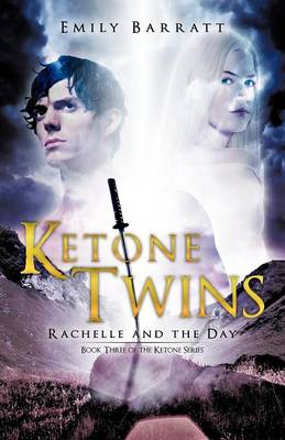 Ketone Twins: Rachelle and the Day (Paperback)