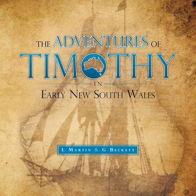 The Adventures of Timothy in Early New South Wales (Paperback)