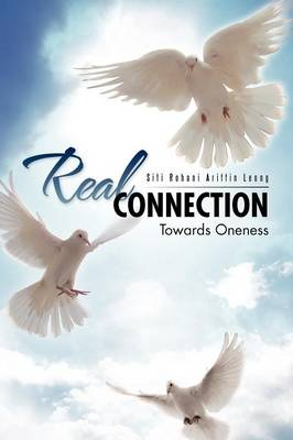 Real Connection: Towards Oneness (Paperback)