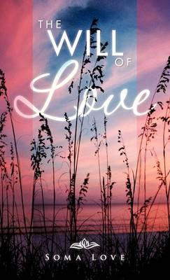 The Will of Love (Hardback)