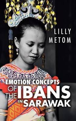 Emotion Concepts of the Ibans in Sarawak (Hardback)