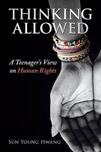 Thinking Allowed: A Teenager's View on Human Rights (Paperback)