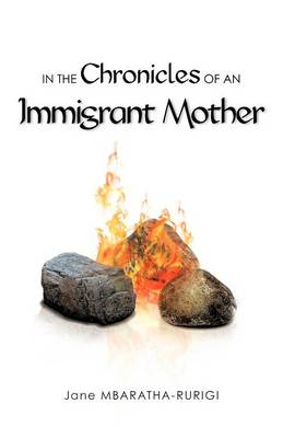 In the Chronicles of an Immigrant Mother (Paperback)