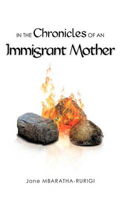 In the Chronicles of an Immigrant Mother (Hardback)