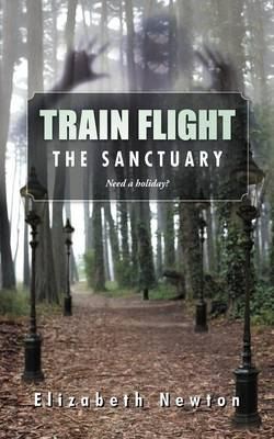 Train Flight: The Sanctuary Need a Holiday? (Paperback)